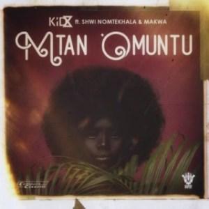 KiD X - Mtano Muntu ft. Makwa & Shwi Nomtekhala